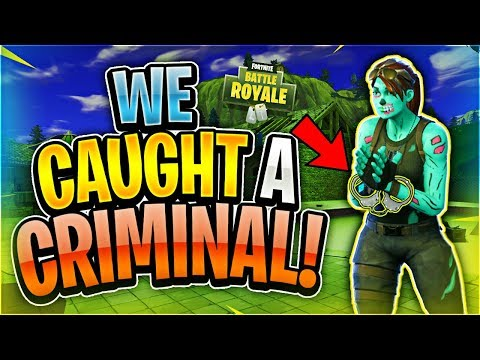 WE CAUGHT A CRIMINAL?! (Fortnite Battle Royale)