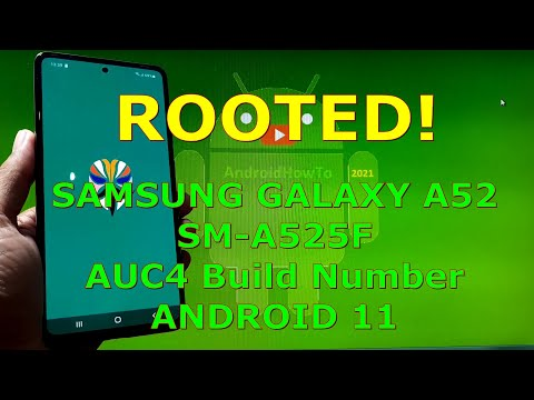 How to Root Samsung Galaxy A52 SM-A525F AUC4 Firmware