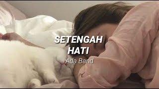 Download lagu Setengah Hati - Ada Band ( Cover Indah Aqila) II Lirik/Lyric