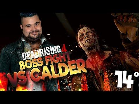 Dead Rising 4 - 14°: Boss Fight Vs Calder !