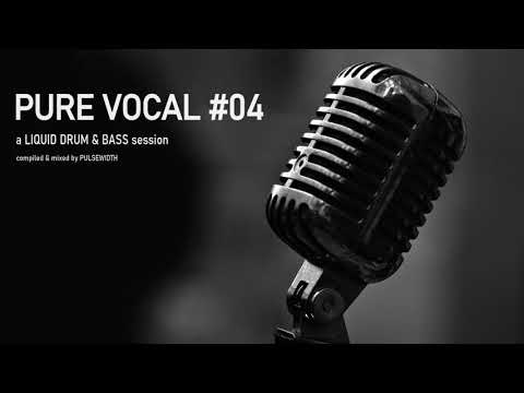Pure Vocal #04: Liquid Drum & Bass from YouTube · Duration:  1 hour 7 minutes 20 seconds