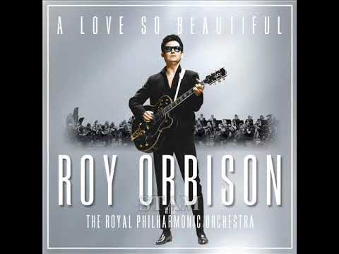 "ROY ORBISON With The Royal Philharmonic Orchestra ""YOU GOT IT"" -2017 Version-"