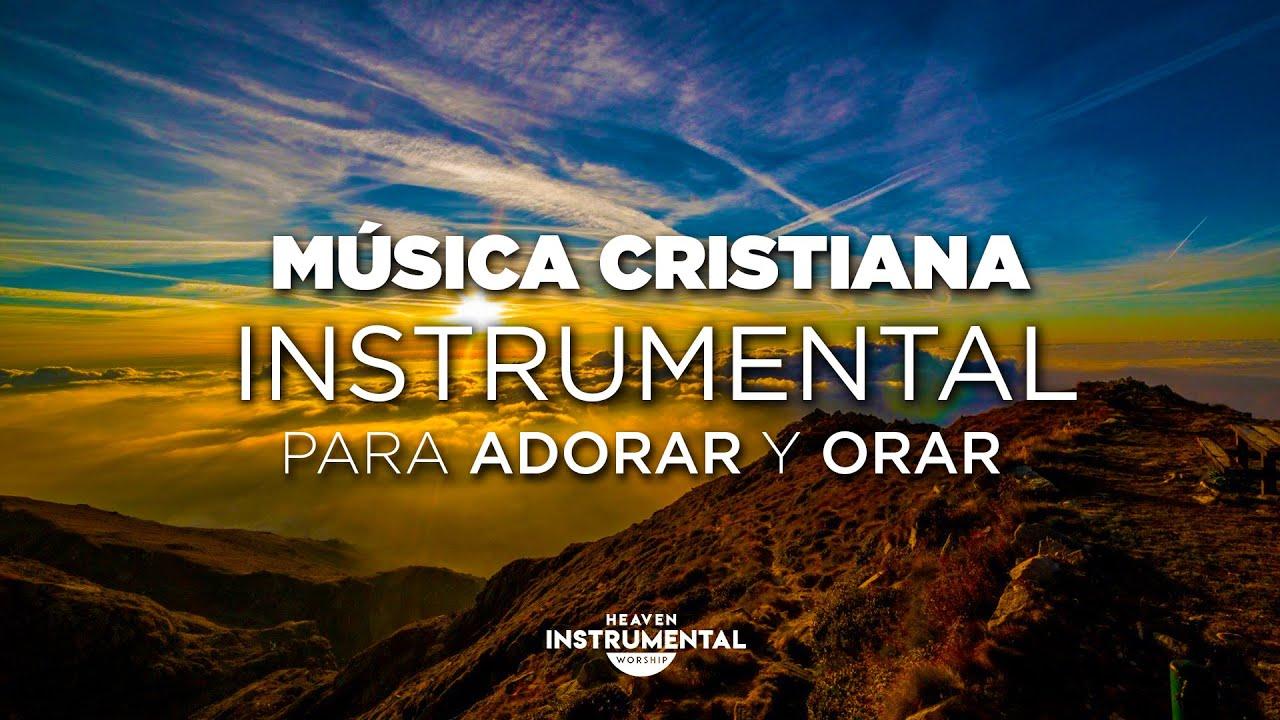 Música Cristiana Instrumental Para Adorar Y Orar Heaven Instrumental Youtube