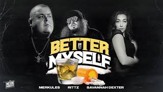 Merkules ft Rittz & Savannah Dexter - ''Better Myself''