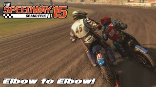 ELBOW TO ELBOW! - FIM SPEEDWAY GRAND PRIX 15 PC GAMEPLAY!
