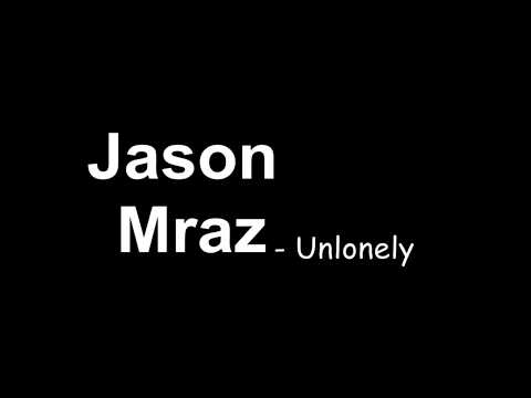 Jason Mraz - Unlonely   lyrics