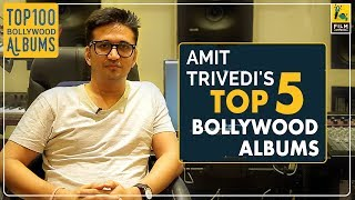 Amit Trivedi's Top 5 Bollywood Albums | Film Companion