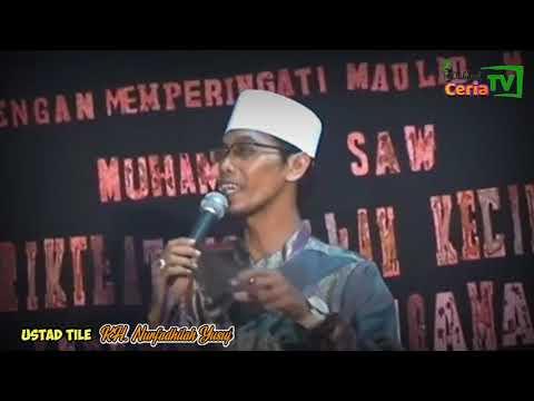 Ceramah Paling Lucu Ustad Tile || Ceramah Peringatan Maulid Nabi Muhammad SAW