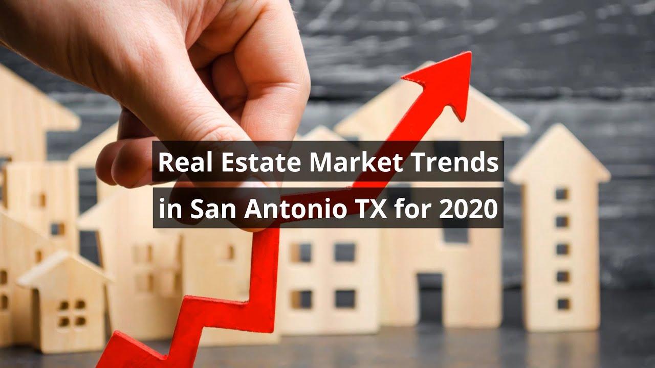 Real Estate Market Trends in San Antonio TX for 2020