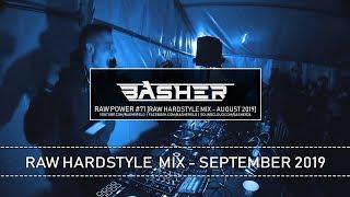Basher - RAW Power #71 (Raw Hardstyle Mix - September 2019)