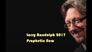 Live Larry Randolph 2017 Prophetic