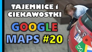 Google Maps - Tajemnice i Ciekawostki 20