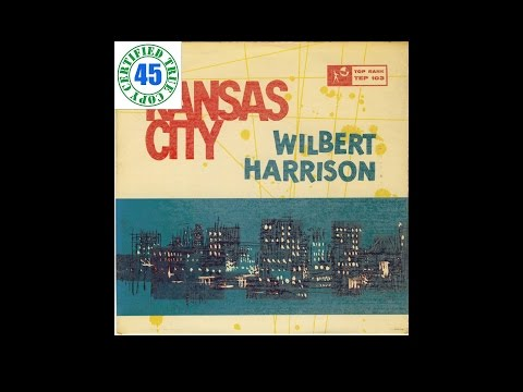 "WILBERT HARRISON - KANSAS CITY - 7"" Single (1959) HiDef :: SOTW #7"