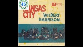 "WILBERT HARRISON - KANSAS CITY - 7"" Single (1959) HiDef"