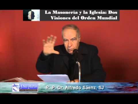 P. Alfredo Sáenz - La Masonería Y La Iglesia: Dos Visiones Del Orden Mundial