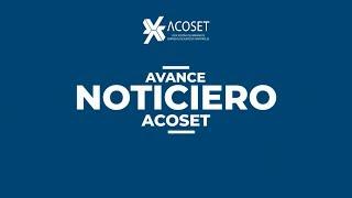 #NoticieroAcoset Avance informativo, edición 19.