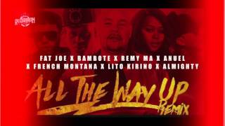 All The Way Up MMG Remix Fat Joe ft Bambote, Lito Kirino, Anuel, Remy Ma, French Montana, Almighty