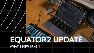 Equator2 Update: Whats New In V2.1?