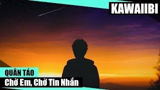 Chờ Em Chờ Tin Nhắn - Quân Táo [ Video Lyrics ]