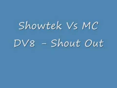Showtek Vs MC DV8 - Shout Out