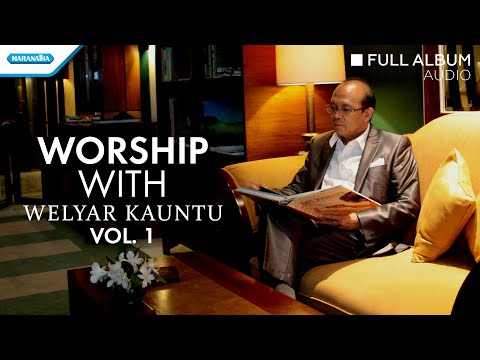 Worship With Welyar Kauntu Vol. 1 - Welyar Kauntu (Full Album Audio)