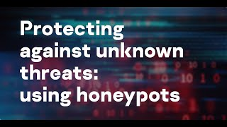 Protecting against unknown threats: using honeypots