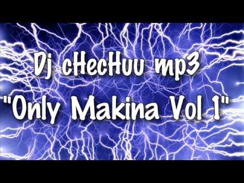 Dj cHecHuu mp3   Only Makina Vol 1