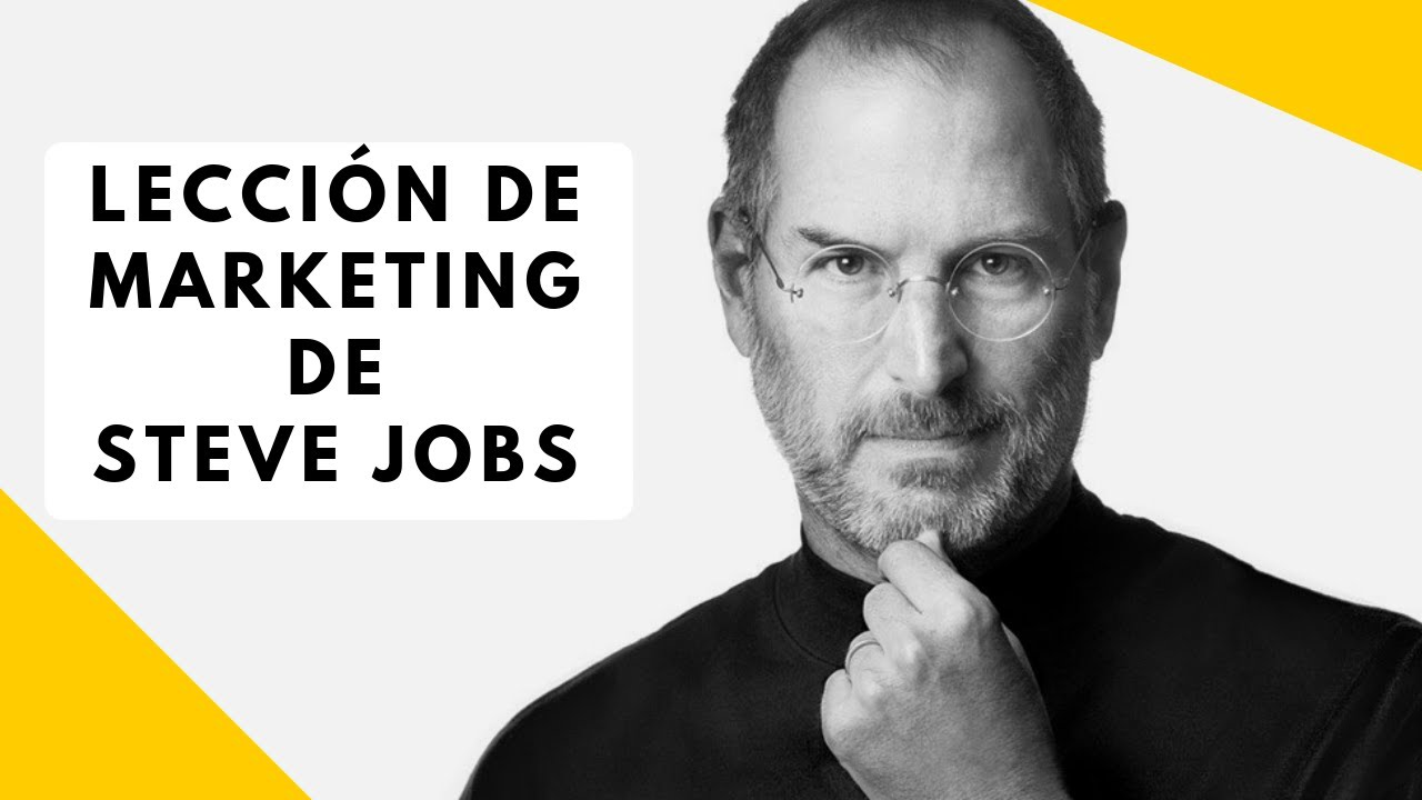 lección de marketing de steve jobs consejos y estrategias youtube