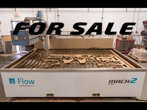 FOR SALE 2014 Flow Mach 2b Waterjet Cutting Machine - YouTube