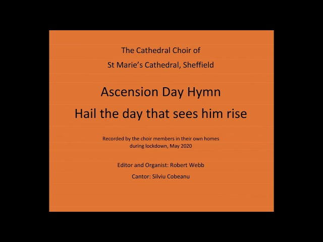 Ascension Hymn   Hail the day