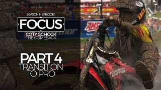 FOCUS | Coty Schock - Part 4: Transition To Pro