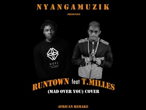 RUNTOWN ft T. MILLES ZEU   MAD OVER YOU (cover)