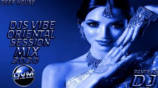 Gambar cover Djs Vibe - Oriental Session Mix 2020 (Deep House)