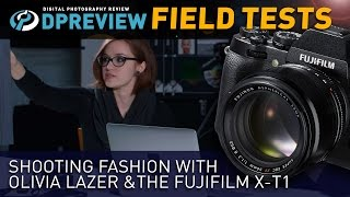 Field Test: Shooting fashion with Olivia Lazer and the Fujifilm X-T1