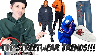 TOP 5 STREETWEAR TRENDS OF 2017