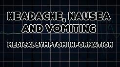 Headache, Nausea and Vomiting (Medical Symptom)