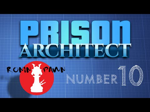 [Prison Architect] #10: Conjugal Visits