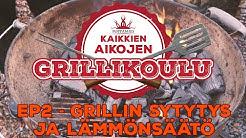 Kaikkien aikojen grillikoulu - ep2 - Grillin sytytys ja lämmönsäätö