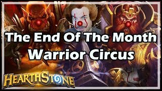 [Hearthstone] The End of the Month Warrior Circus