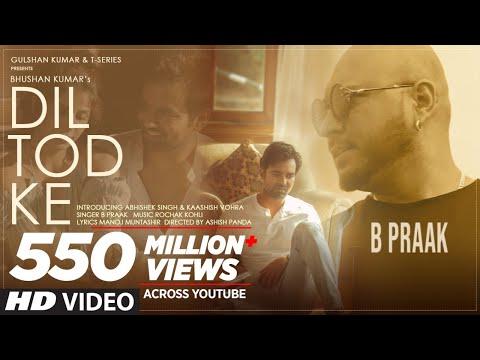 B Praak: Dil Tod Ke Official Song | Rochak Kohli , Manoj M |Abhishek S, Kaashish V | Bhushan Kumar