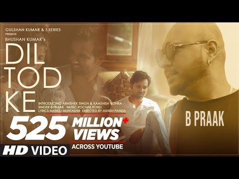 B Praak: Dil Tod Ke Official Song | Rochak Kohli , Manoj M |Abhishek S, Kaashish V | Bhushan Kumar - T-Series