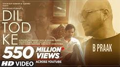 B Praak: Dil Tod Ke Official Song   Rochak Kohli , Manoj M  Abhishek S, Kaashish V   Bhushan Kumar