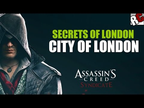"Assassin's Creed: Syndicate - Secrets of London in ""CITY OF LONDON"" - Secret of London Locations"