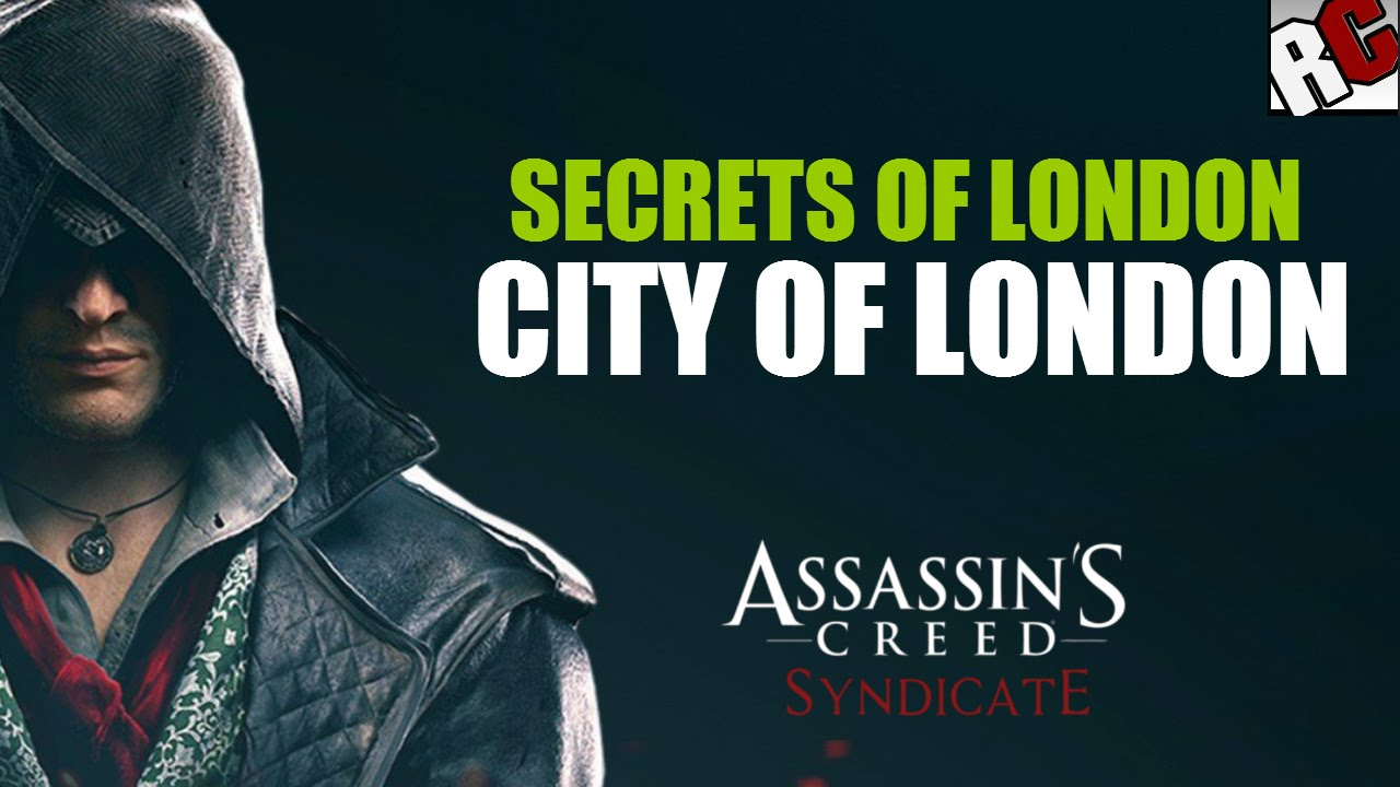 Assassin S Creed Syndicate Secrets Of London In City Of London Secret Of London Locations Youtube