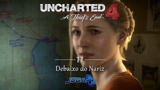 UNCHARTED 4 - Capítulo 11: Debaixo do Nariz, Dublado e Legendado PT-BR