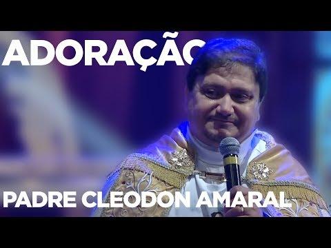 ADORAÇÃO  PADRE CLEODON AMARAL  NOITE DE LOUVOR  021017