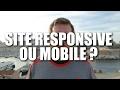 Site responsive ou mobile ?