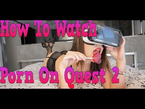 How To Watch Porn On Quest 2 indir