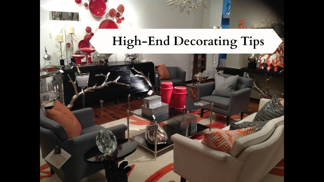 High end decorating tips youtube for Decorating advice