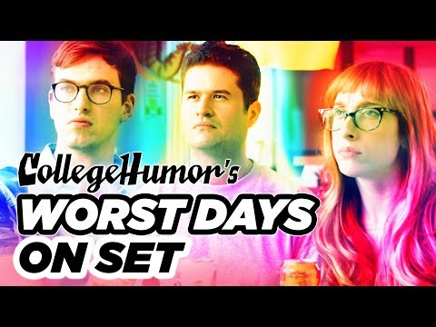 CollegeHumor's Worst Days on Set